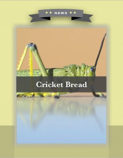 Cricket Bread